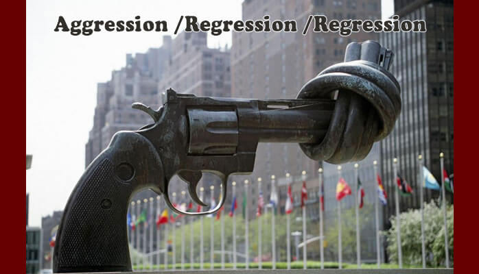 Aggression /Regression /Regression