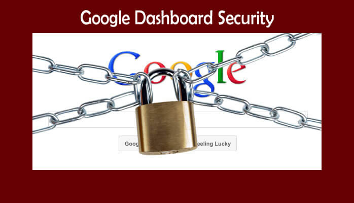 Google Dashboard – Controlling Your Security