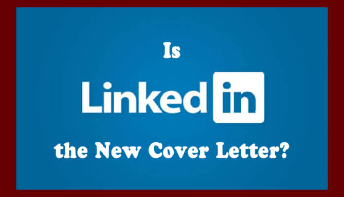 Is LinkedIn the New Cover Letter Cover