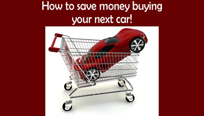 How to Save Money Buying Your Next Car