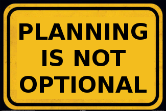Planning Is Not Optional
