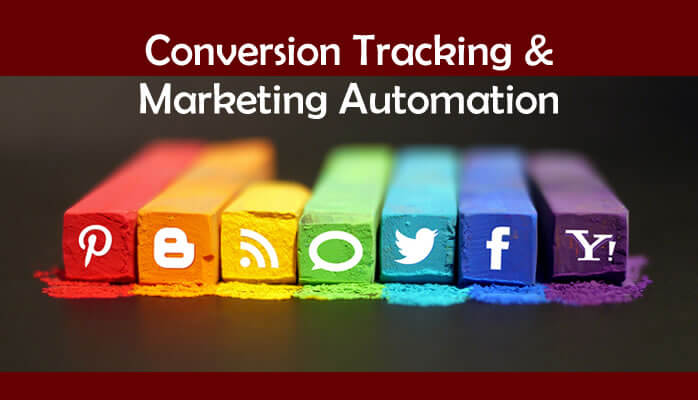 Why are Conversion Tracking and Marketing Automation important?